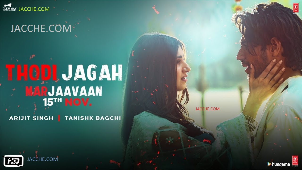 'Marjaavaan' song 'Thodi Jagah': Sidharth